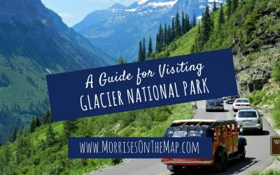 A Guide for Visiting Glacier National Park