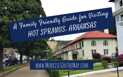 A Family Friendly Guide for Visiting Hot Springs, Arkansas