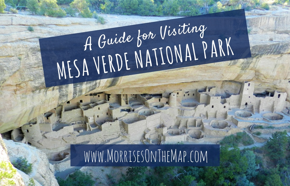 A Guide for Visiting Mesa Verde - Morrises On The Map