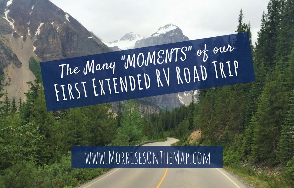 The many moments of our first extended RV road trip.