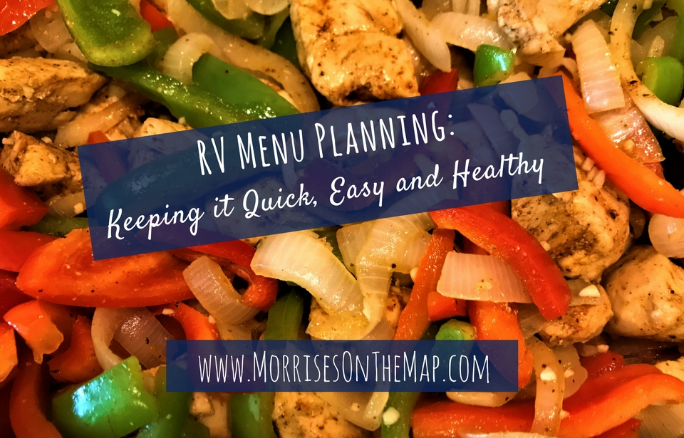RV Menu Planning: Keeping it Quick, Easy and Healthy